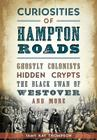 Curiosities of Hampton Roads: Ghostly Colonists, Hidden Crypts, the Black Swan of Westover and More Cover Image