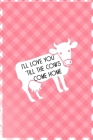I'll Love You 'Till The Cows Come Home: Notebook Journal Composition Blank Lined Diary Notepad 120 Pages Paperback Pink Grid Cow Cover Image