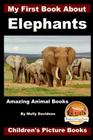 My First Book about Elephants - Amazing Animal Books - Children's Picture Books Cover Image