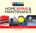 Home Repair & Maintenance: An Illustrated Problem Solver (Knack: Make It Easy (Home)) Cover Image