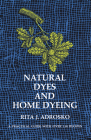 Natural Dyes and Home Dyeing (Dover Pictorial Archives #281) Cover Image