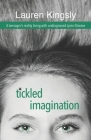 Tickled Imagination: A teenager's reality living with undiagnosed Lyme Disease Cover Image