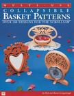Multi-Use Collapsible Basket Patterns: Over 100 Designs for the Scroll Saw Cover Image