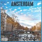 Amsterdam 2021 Calendar: Official Netherlands Travel Wall Calendar 2021, 18 Months Cover Image