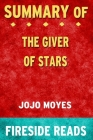 Summary of The Giver of Stars: A Novel by Jojo Moyes: Fireside Reads Cover Image