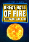 Great Ball of Fire: Studying the Sun Cover Image