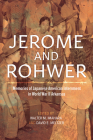 Jerome and Rohwer: Memories of Japanese American Internment in World War II Arkansas Cover Image