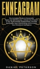 Enneagram: The Complete Guide to Personality Types and Self-Discovery. Unleash the Empath in You, Increase Spirituality, Stop Ove Cover Image