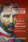 Luminous Traitor: The Just and Daring Life of Roger Casement, a Biographical Novel Cover Image
