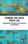 Economic and Social Rights Law: Incorporation, Justiciability and Principles of Adjudication (Routledge Research in Human Rights Law) Cover Image