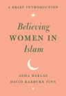 Believing Women in Islam: A Brief Introduction Cover Image