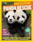 National Geographic Kids Mission: Panda Rescue: All About Pandas and How to Save Them (NG Kids Mission: Animal Rescue) Cover Image