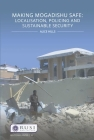 Making Mogadishu Safe: Localisation, Policing and Sustainable Security (Whitehall Papers) Cover Image