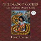 The Dragon Mother: and the Azure Dragon Rising Cover Image