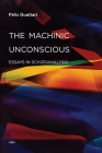 The Machinic Unconscious: Essays in Schizoanalysis (Semiotext(e) / Foreign Agents) Cover Image