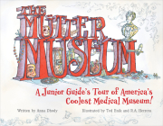 The Mütter Museum: A Junior Guide's Tour of America's Coolest Medical Museum Cover Image