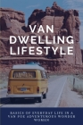 Van Dwelling Lifestyle: Basics Of Everyday Life In A Van Foe Adventurous Wonder Women: Customize A Chic Home Cover Image