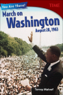 You Are There! March on Washington, August 28, 1963 (Time for Kids Nonfiction Readers) Cover Image