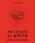 Hechizos de amor: Rituales, conjuros y pociones para transformar tu vida amorosa Cover Image