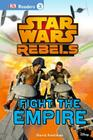 DK Readers L3: Star Wars Rebels Fight the Empire Cover Image