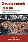 Development in Asia: Interdisciplinary, Post-Neoliberal, and Transnational Perspectives Cover Image