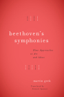Beethoven's Symphonies: Nine Approaches to Art and Ideas Cover Image