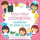 Kids First Cookbook: Learning to Cook is Fun Cover Image