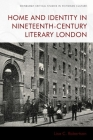 Home and Identity in Nineteenth-Century Literary London (Edinburgh Critical Studies in Victorian Culture) Cover Image