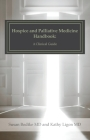 Hospice and Palliative Medicine Handbook: A Clinical Guide Cover Image