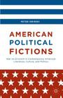American Political Fictions: War on Errorism in Contemporary American Literature, Culture, and Politics Cover Image