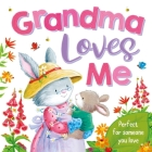 Grandma Loves Me: Padded Board Book Cover Image
