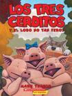 Los tres cerditos y el lobo no tan feroz (The Three Little Pigs and the Somewhat Bad Wolf): (Spanish language edition of The Three Little Pigs and the Somewhat Bad Wolf) Cover Image