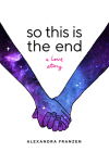 So This Is the End: A Love Story Cover Image