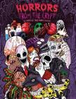 Adult Coloring Book: Horrors from the Crypt: An Outstanding Illustrated Doodle Nightmares Coloring Book (Halloween, Gore) Cover Image