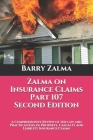 Zalma on Insurance Claims Part 107 Second Edition: A Comprehensive Review of the law and Practicalities of Property, Casualty and Liability Insurance Cover Image