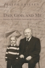 Dad, God, and Me: Remembering a Mennonite Pastor and His Wayward Son Cover Image