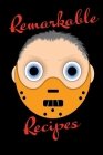 Remarkable Recipes - Blank Lined Recipe Book 6x9 Humour Lecter Cover Cover Image