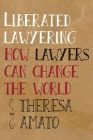 Liberated Lawyering: How Lawyers Can Change the World Cover Image