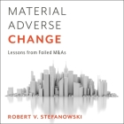 Material Adverse Change Lib/E: Lessons from Failed M&as Cover Image