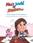 Mia's World of Imagination: Seven Days of Adventures Cover Image