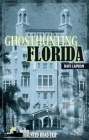 Ghosthunting Florida (America's Haunted Road Trip) Cover Image