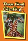 Those Giant Giraffes (Those Amazing Animals) Cover Image