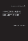 Bonnie Sherr Klein's 'Not a Love Story' (Canadian Cinema #12) Cover Image
