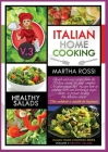 ITALIAN HOME COOKING 2021 VOL. 3 HEALTHY SALADS (second edition): Quick and easy recipes from the Italian cuisine for your complete Mediterranean diet Cover Image