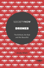 Drones: The Brilliant, the Bad and the Beautiful (Societynow) Cover Image