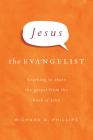 Jesus the Evangelist: Learning to Share the Gospel from the Book of John Cover Image
