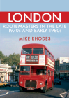 London Routemasters in the Late 1970s and Early 1980s Cover Image