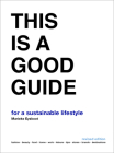This is a Good Guide - for a Sustainable Lifestyle: Revised Edition Cover Image