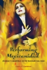 Performing Mexicanidad: Vendidas y Cabareteras on the Transnational Stage (Chicana Matters) Cover Image