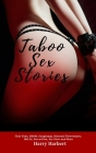 Taboo Sex Stories: First Time, BDSM, Gangbangs, Bisexual Threesomes, MILFs, Forced Sex, Sex Slave and More Cover Image